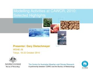 Modelling Activities at CAWCR, 2010: Selected Highlights