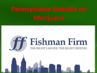 Pennsylvania Statutes on Marijuana