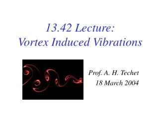 13.42 Lecture: Vortex Induced Vibrations