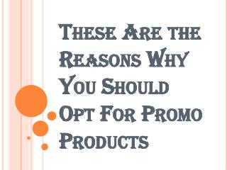 So Many Ways You Can Use Promo Products