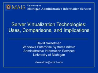Server Virtualization Technologies: Uses, Comparisons, and Implications