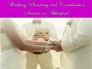 Wedding Planning and Coordination Services in Abbotsford