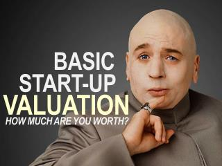 Basic start up valuation - how much r u worth