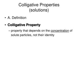 Colligative Properties  (solutions)