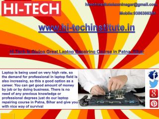 Hi Tech Is Giving Great Laptop Repairing Course in Patna, Bihar