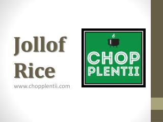 Jollof Rice - www.chopplentii.com