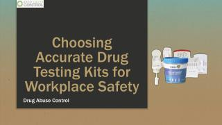 Choosing Accurate Drug Testing Kits for Workplace Safety