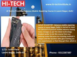 Hi Tech is Providing Advance Mobile Repairing Course in Laxmi Nagar, Delhi