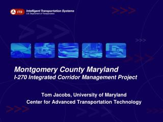Montgomery County Maryland   I-270 Integrated Corridor Management Project