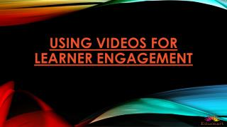 Using Videos For Learner Engagement