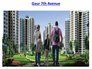 Gaur City 7th Avenue Noida Extension