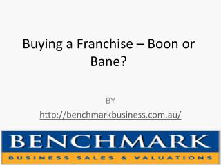 Buying a Franchise – Boon or Bane?