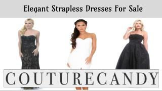 Elegant Strapless Dresses For Sale- Couture Candy