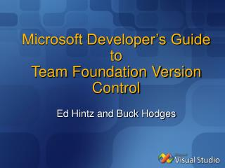 Microsoft Developer's Guide to  Team Foundation Version Control