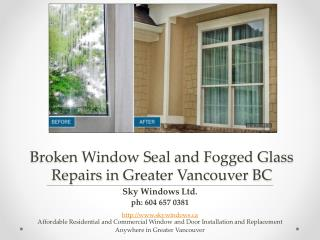 Broken Window Seal and Fogged Glass Repairs by Sky Windows Ltd in Lower Mainland