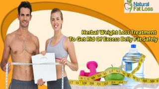 Herbal Weight Loss Treatment To Get Rid Of Excess Belly Fat Safely