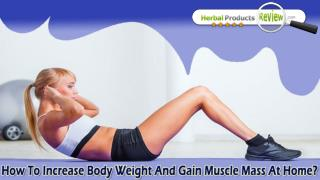 How To Increase Body Weight And Gain Muscle Mass At Home?