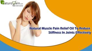 Natural Muscle Pain Relief Oil To Reduce Stiffness In Joints Effectively