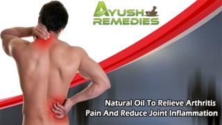 Natural Oil To Relieve Arthritis Pain And Reduce Joint Inflammation