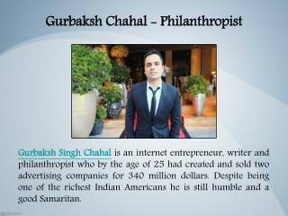 Gurbaksh Chahal - Philanthropist