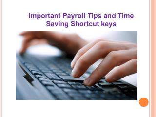 Important Payroll Tips and Time Saving Shortcut keys