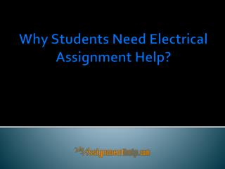 Why Students Need Electrical Assignment Help?
