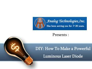 DIY : How To Make a Powerful Luminous Laser Diode