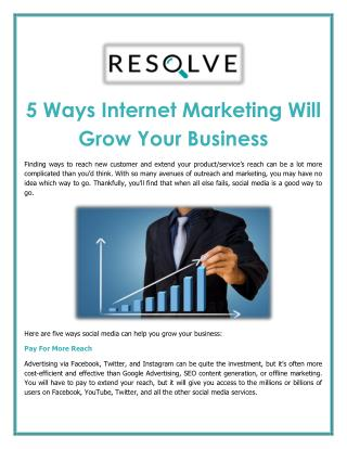 5 Ways Internet Marketing Will Grow Your Business