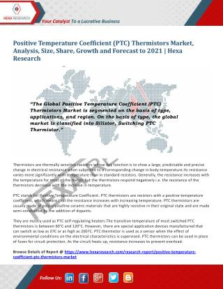 Positive Temperature Coefficient (PTC) Thermistors Market Size, Share | Industry Report, 2021 | Hexa Research