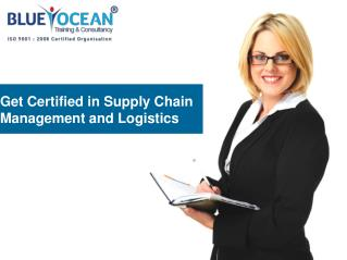 Get Certified in Supply Chain Management and Logistics