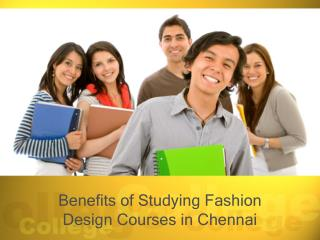 Benefits of Studying Fashion Design Courses in Chennai