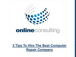 3 Tips To Hire The Best Computer Repair Company