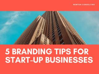 5 branding tips for start up businesses | Newton Consulting