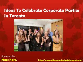 Ideas To Celebrate Corporate Parties In Toronto