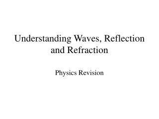 Understanding Waves, Reflection and Refraction