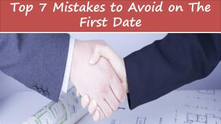 Top 7 Mistakes to Avoid on The First Date