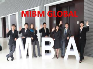 Without hesitation call the number 2 year mba online in India-MIBM GLOBAL