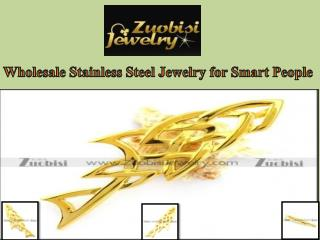 Wholesale Stainless Steel Jewelry for Smart People