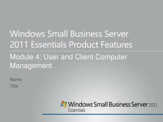 Windows Small  Business Server  2011  Essentials Product Features
