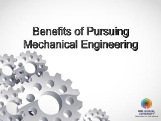 Benefits of Pursuing Mechanical Engineering