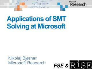 Applications of SMT Solving at Microsoft