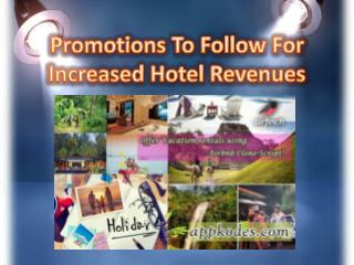 Promotions To Follow For Increased Hotel Revenues