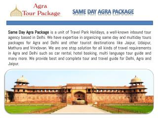 Same Day Agra Package | One Day Trip from Delhi to Agra | Travel Park Holidays