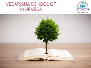 Vedarjana School of Ayurveda Rishikesh