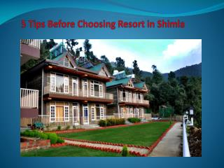 Shimla famous for its beauty and hill tops views. Choosing right resort in Shimla is beautiful place for travelling and
