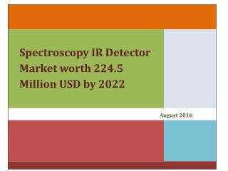 Spectroscopy IR Detector Market worth 224.5 Million USD by 2022