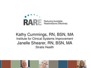 Kathy Cummings, RN, BSN, MA Institute for Clinical Systems Improvement Janelle Shearer, RN, BSN, MA Stratis Health