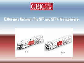 Difference Between The SFP and SFP  Transceivers