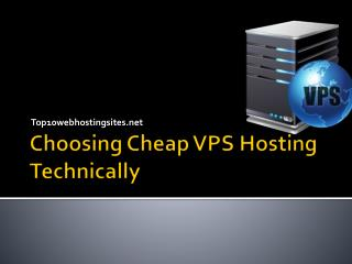 Choosing Cheap VPS Hosting Technically