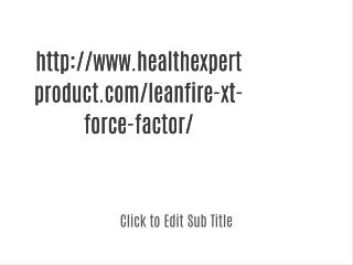 http://www.healthexpertproduct.com/leanfire-xt-force-factor/